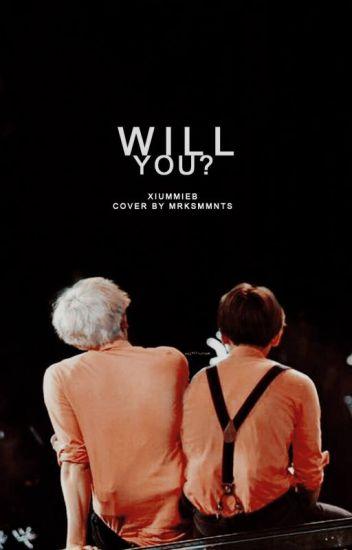 will you? ; chanbaek [BOOK 1]