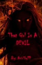 That Girl Is A Devil by CreepyPsycho13