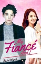 My Fiancé and I [Exo Chanyeol Fanfic] by park61yeol