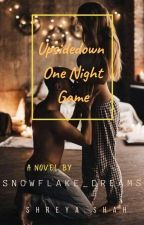 Upsidedown one night game #yourStoryIndia by blowKiss_chick_
