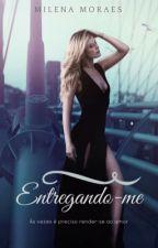 Entregando-Me by milenaamoraes
