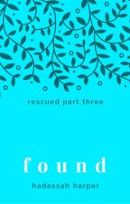 Found (Rescued Series #3) by HaddieHarper