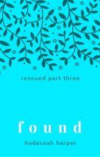 Found (Rescued Series #3) by HaddieHarper