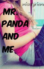 Mr. Panda & Me by Misstyrieme