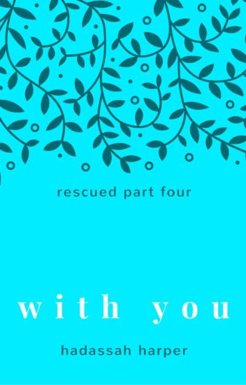 With You (Rescued Series #4)