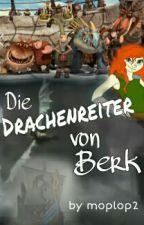Die Reiter von Berk (Wattys2016) by moplop2