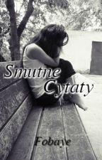 Smutne Cytaty by Fobaye