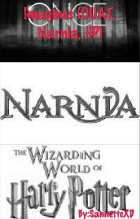 Imagines (OUAT, Narnia,HP) by FandomloverS