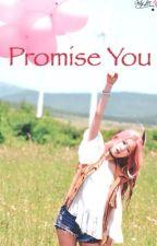 [Longfic|ChoMi, 2Eun] Promise you. by habocho