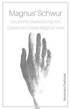 MAGNUS' SCHWUR (Deutsche Übersetzung von Cassandra Clares MAGNUS VOW) by NevermoreTheRaven