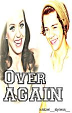 Over Again {Harry Styles FanFic} by katizell_styless