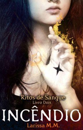 INCÊNDIO - Ritos de Sangue II by mmLarissa
