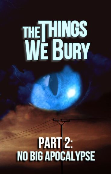 The Things We Bury [Book Two - Completed] by DavidJThirteen