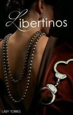 LIBERTINOS by Lady1Grey
