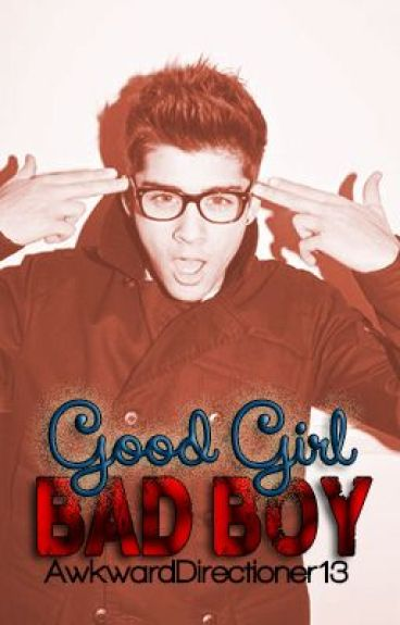 Good Girl, Bad Boy - AwkwardDirectioner13 - Wattpad