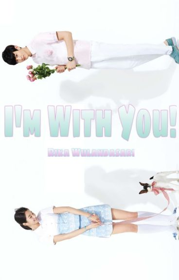 I'm With You! [Chanyeol EXO Fanfiction] (PRIVATE)