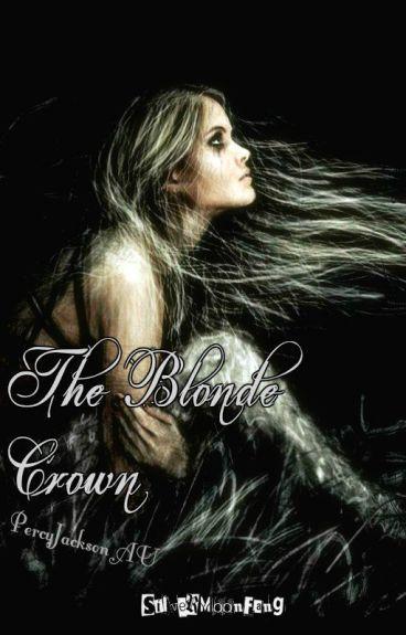➺♛The Blonde Crown | A PercyJackson AU➻♕