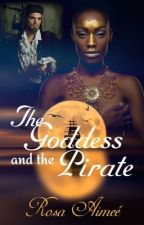 The Goddess and the Pirate (collection of sea fairytales) by rosaimee