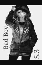 Bad Boy S.3 (BoyxBoyxBoy Yaoi) by SlenderKid6302