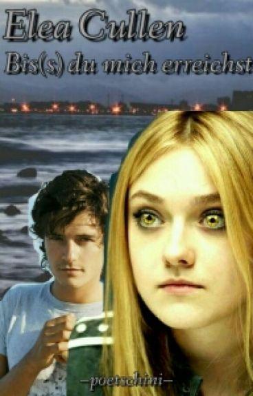 Elea Cullen Bis(s) du mich erreichst (twilight ff)