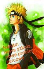Naruto: nowa szkoła, nowe problemy sercowe by Asiek135