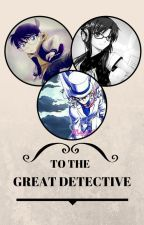 To The Great Detective(a detective conan fanfiction) by utharas