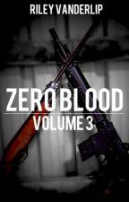 Zero Blood: Volume 3 by RileyVanderlip
