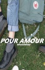 pour amour | cth by whoishalsey
