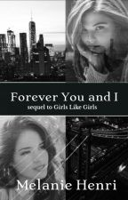 Forever You and I (Lesbian Story) by turning-paage