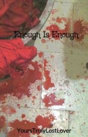 Enough Is Enough by Tronnor-Baby