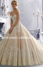 Forced to marry a millionaire by scarlettjepson545