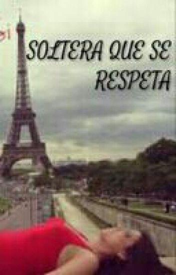 Frases de solteras q se respetan