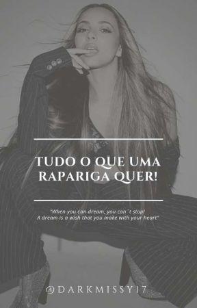 ✔Tudo O Que Uma Rapariga Quer✔ Hs ✔ by WatermelanSugar