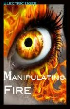 Manipulating Fire by ElectricTiger