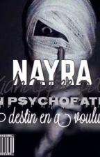 Nayra : Kidnappée par un psychopathe, le destin en a voulu ainsi  by La_Chronikkeuse_