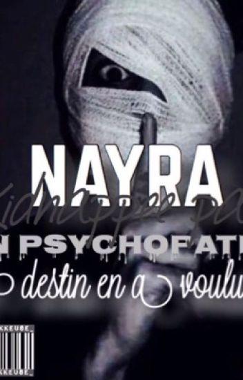 Nayra : Kidnappée Par Un Psychopathe , Le Destin En A Voulu Ainsi { RÉÉCRITURE}