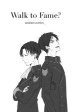 Walk To Fame? - Singer! Levi x Reader x Singer! Eren (AU) by animestories_