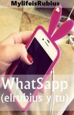 WhatSapp (Elrubius y Tu) by RubiusPiola9