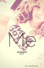 Me nigga by _HunDontLie_