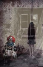 My Clown Doll by SpookyHouseStories