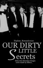 Our Dirty Little Secrets (Dirty One Direction imagines) COMPLETED! by Hopless_Romantic2110