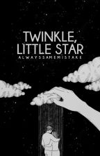Twinkle, Little Star by AlwaysSameMistake