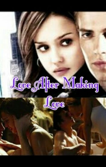 Love After Making Love