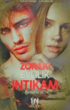 Zoraki Evlilik=intikam  by Bgmpmzc