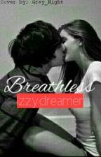 Breathless by izzydreamer