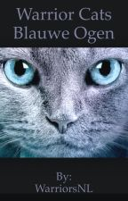 Warrior Cats Blauwe Ogen (#1) by WarriorsNL