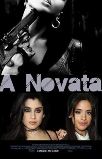 A Novata (camren) 3ª Temporada. #wattys2015