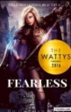 FEARLESS (#Wattys2016) by Royal_rahaz