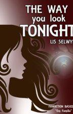 The Way You Look Tonight by LisSelwyn