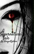 A Supernatural Tale by HingedSphinx